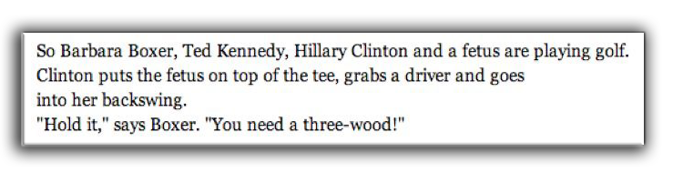 So Barbara Boxer, Ted Kennedy, Hillary Clinton and a Fetus are playing Golf